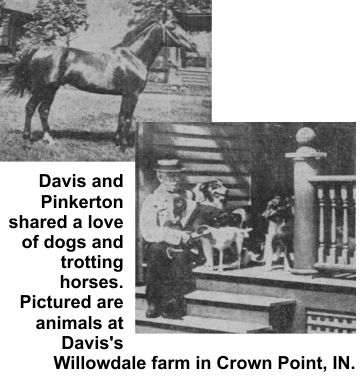 Pinkerton and Davis loved dogs and horses.