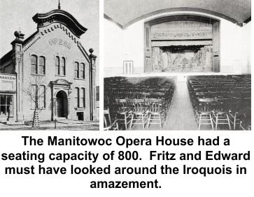 The Manitowoc Opera House was smaller and safer