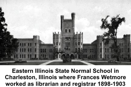 Frances Wetmore was librarian and registrar at Eastern Illinois State Normal School